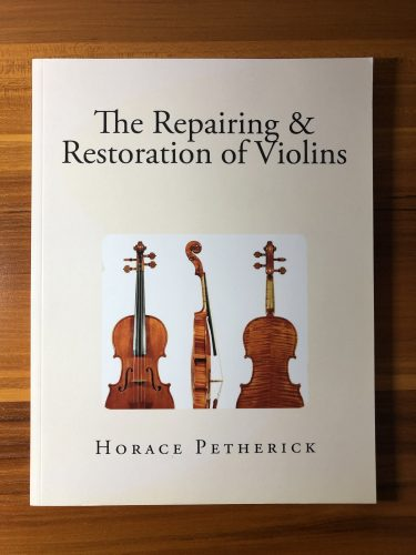 書籍紹介「The Repairing & Restoration of Violins (Horace Petherick)」書評レビュー